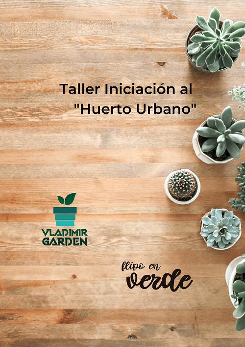 taller de iniciación al huerto urbano en Valencia